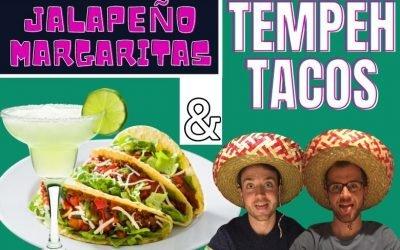 Tempeh Tacos and Jalepeno Margaritas